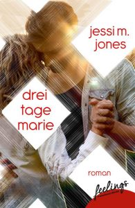 Drei Tage Marie